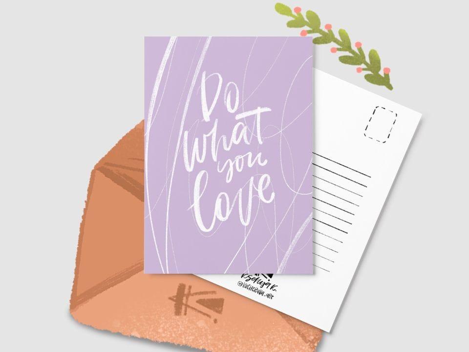 Почтовая открытка «Do what you love» из серии открыток Ксении Кучерявы